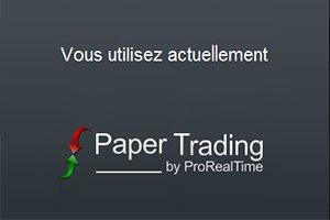 Apprenez à vous entraîner avec le Paper Trading de Prorealtime :