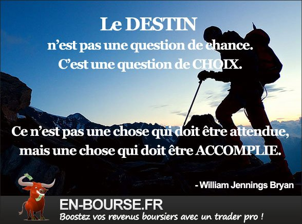 Citation bourse : Le destin n est pas une question de chance...