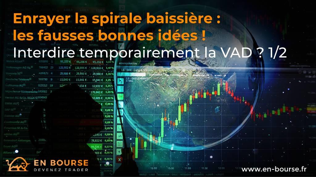 Depuis le 20 février 2020, la forte chute des indices et des instruments financiers n'a épargné aucun marché. EnBourse poursuit l'analyse des propositions visant à interrompre cette spirale baissière : l'interdiction temporaire de la vente à découvert (VAD).