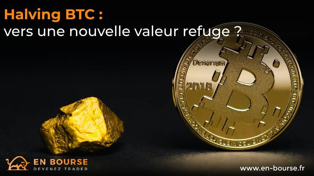 Or et Bitcoin, des valeurs refuge